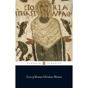 Lives of Roman Christian Women - Carolinne White