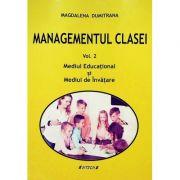 Managementul clasei. Vol. 2. Mediul educational si mediul de invatare - Magdalena Dumitrana
