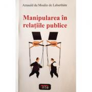 Manipularea in relatii publice – Arnauld du Moulin de Labarthate
