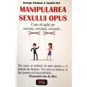 Manipularea sexului opus - George Grisham, Sandra Lee