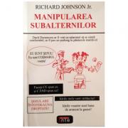 Manipularea subalternilor – Richard Johnson Jr.