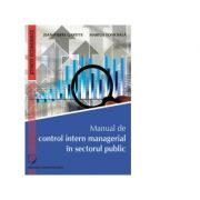 Manual de control intern managerial in sectorul public - Jean-Pierre Garitte, Marius Tomoiala