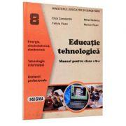 Manual. Educatie Tehnologica clasa a VIII-a - Eliza Constantin