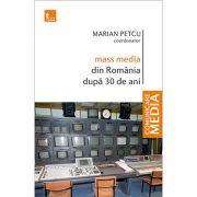 Mass media din Romania dupa 30 de ani - Marian Petcu