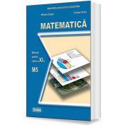 Matematica. Manual pentru clasa a XI-a, M5 - Mihaela Singer