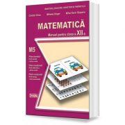 Matematica. Manual pentru clasa a XII-a M5 - Mihaela Singer