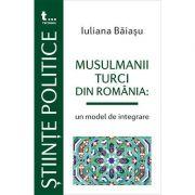 Musulmanii turci din Romania, un model de integrare - Iuliana Baiasu