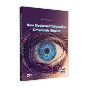 New media and philosophy: Crossroads studies - Camelia Gradinaru
