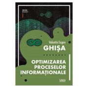Optimizarea proceselor informationale - Valentin Eugen Ghisa