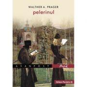 Pelerinul - Walther A. Prager