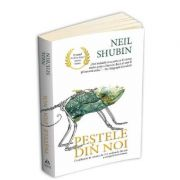 Pestele din noi - Neil Shubin