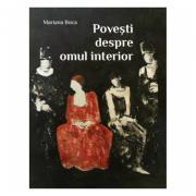 Povesti despre omul interior - Mariana Boca