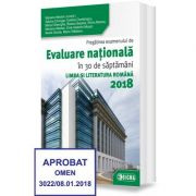 Pregatirea examenului de Evaluare nationala in 30 de saptamani. Limba si literatura romana 2018 - Mariana Mostoc