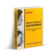 Procesul secolului XX: Sotii Rosenberg. Tradarea secretului bombei atomice - Lori Clune