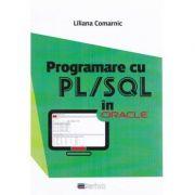 Programare cu PL/SQL in Oracle - Liliana Comarnic