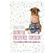 Secretul cresterii copiilor - Doggy Dan