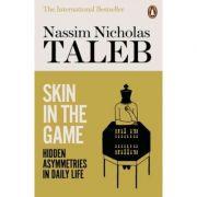 Skin in the Game. Hidden Asymmetries in Daily Life - Nassim Nicholas Taleb