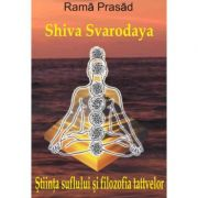 Stiinta suflului si filozofia tattvelor - Rama Prasad