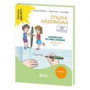 Stiloul Nazdravan. Comunicare in limba romana, caiet de lucru pentru clasa I, semestrul I - Petronela Vali Slavu