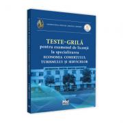 """Teste – grila pentru examenul de licenta la specializarea """"Economia comertului, turismului si serviciilor"""""""