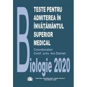 Teste pentru admiterea in invatamantul superior medical – Biologie 2020 - Conf. Univ. Ion Daniel