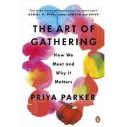 The Art of Gathering. How We Meet and Why It Matters - Priya Parker
