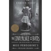 The Conference of the Birds - Ransom Riggs