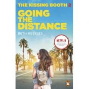The Kissing Booth 2. Going the Distance - Beth Reekles