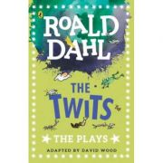 The Twits. The Plays - Roald Dahl