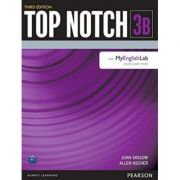 Top Notch 3e Level 3 Student Book Split B with MyEnglishLab - Joan Saslow