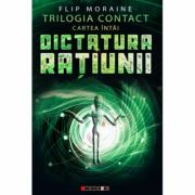 Trilogia Contact, Cartea I. Dictatura ratiunii - Flip Moraine