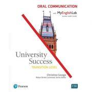 University Success. Transition Oral Communication Student Book with MyEnglishLab - Christina Cavage