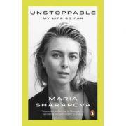 Unstoppable. My Life So Far - Maria Sharapova