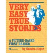 Very Easy True Stories. A Picture-Based First Reader - Sandra Heyer