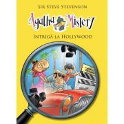 Agatha Mistery. Intriga la Hollywood, volumul 9 - Sir Steve Stevenson