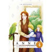 Anne. Invatatoare in Avonlea volumul 4 - Lucy Maud Montgomery