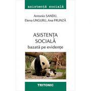Asistenta sociala bazata pe evidente - Antonio Sandu, Elena Unguru, Ana Frunza
