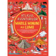 Atlasul aventurilor. Marile minuni ale lumii - Ben Handicott