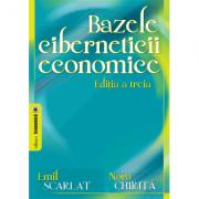 Bazele ciberneticii economice, editia a treia - Emil Scarlat, Nora Chirita