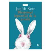 Blestemul iepurelui de la scoala - Judith Kerr