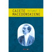 Caiete macedonskiene vol. I - Ion Munteanu