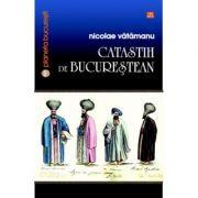 Catastih de bucurestean - Nicolae Vatamanu
