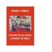 Cenaclul literar-artistic Pasare de Nea - Maria Mirea