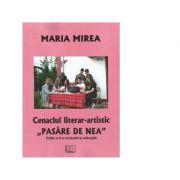 Cenaclul literar-artistic Pasare de Nea. Editia a II-a - Maria Mirea