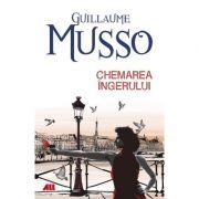 Chemarea ingerului - Guillaume Musso