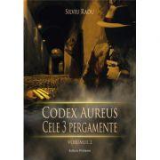 Codex Aureus. Cele trei pergamente. Vol. 2 - Silviu Radu