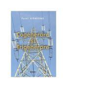 Cogenerare si trigenerare - Pavel Atanasoae