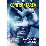 Confruntarea - Claudiu Neacsu