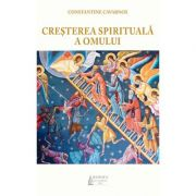 Cresterea spirituala a omului - Prof. Dr. Constantine Cavarnos
