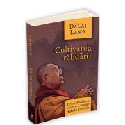 Cultivarea rabdarii. Tehnici budiste pentru a depasi mania si furia - Dalai Lama